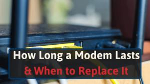 How Long a Modem Lasts