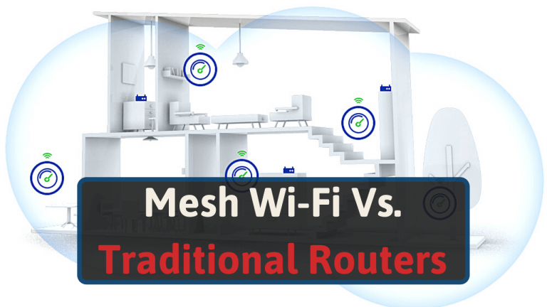 Mesh Wi-Fi Vs. Traditional Routers
